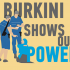 BURKINI BAN SHOWS POWER